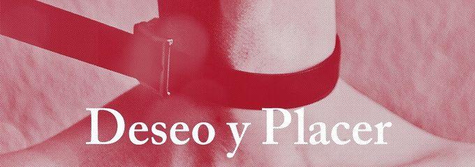 Deseo y placer. Obra de Gabi Ochoa